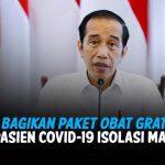 Jokowi Bagikan Paket Obat Gratis ke Pasien Covid-19 Isolasi Mandiri Mulai Hari Ini dan Tidak Diperjualbelikan